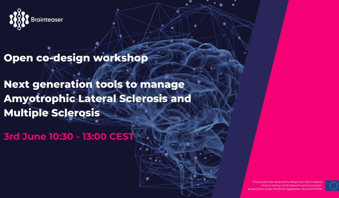BRAINTEASER: Open co-design workshop on next generation tools to manage ALS and MS
